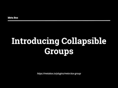 Introducing Collapsible Groups | Meta Box Tutorials