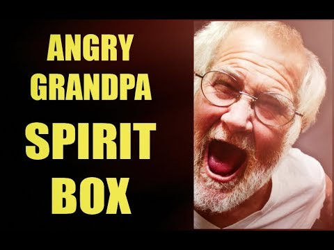 A Spirit Box Session For The Angry Grandpa, Charles Green. By Request Of Michael Green