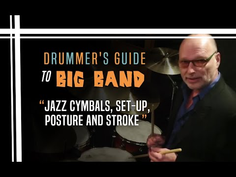 Jazz Cymbals, Set-Up, Posture and Stroke - Drummer's Guide to Big Band.