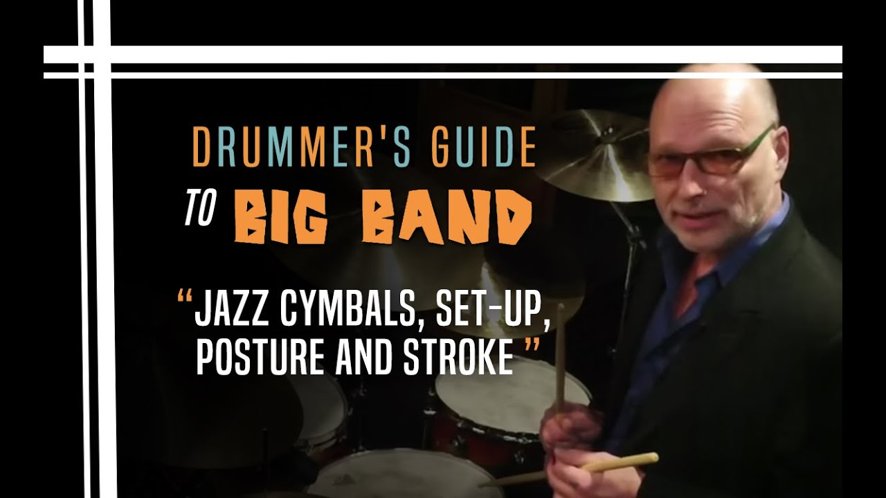 Jazz Cymbals Set Up Posture And Stroke Drummer S Guide To Big