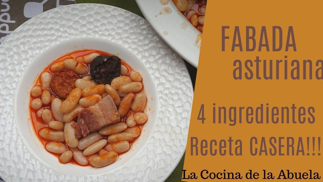 Fabada Asturiana Con Solo 4 Ingredientes La Cocina De La Abuela