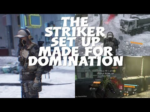 The Striker Set Up Made for Domination (Build Vid) ll The Division
