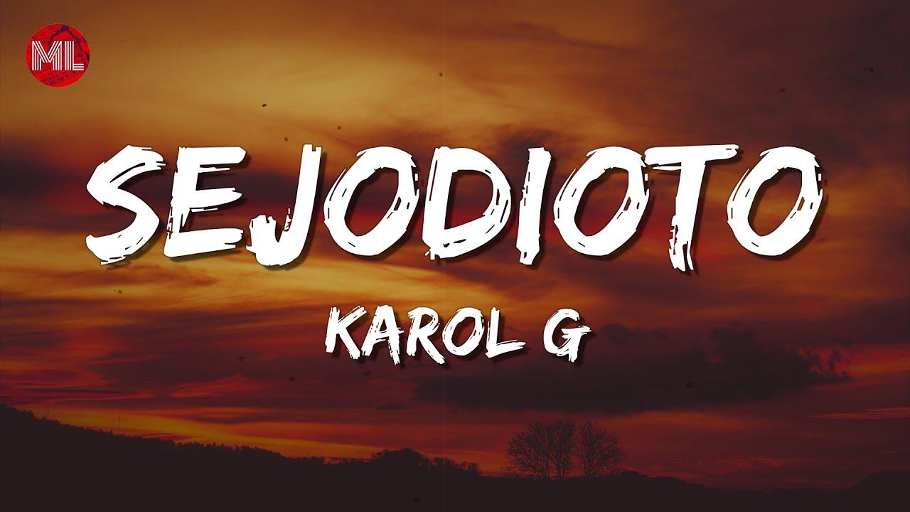 KAROL G - SEJODIOTO (Letra / Lyrics)