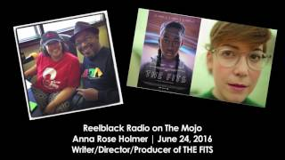 Reelblack Radio - Anna Rose Holmer (The Fits) 6/24/2016