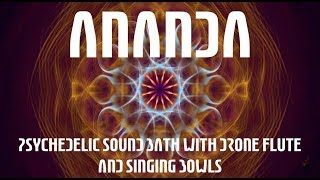 Ananda - Psychedelic Sound Bath with Drone Flute and Singing Bowls (Electric Sheep HD Visuals)