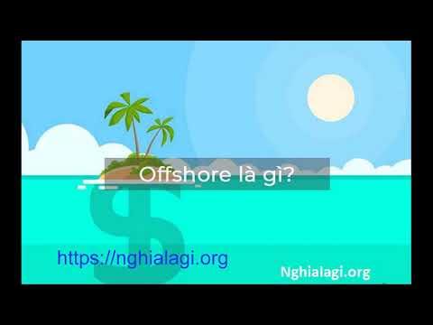 Offshore là gì? Những ý nghĩa của Offshore - Nghialagi.org