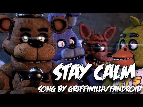 [FNAF SFM] Stay Calm by Griffinilla/Fandroid
