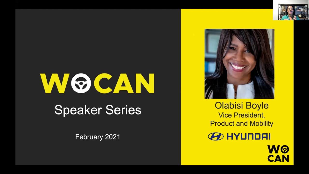 Download WOCAN February 2021 Speaker Series featuring Olabisi Boyle of Hyundai Motors America
