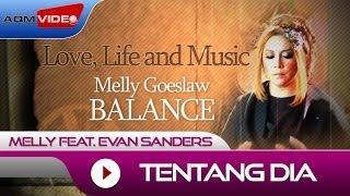 Melly feat. Evan Sanders - Tentang Dia | Alb. Balance #LoveLifeMusic