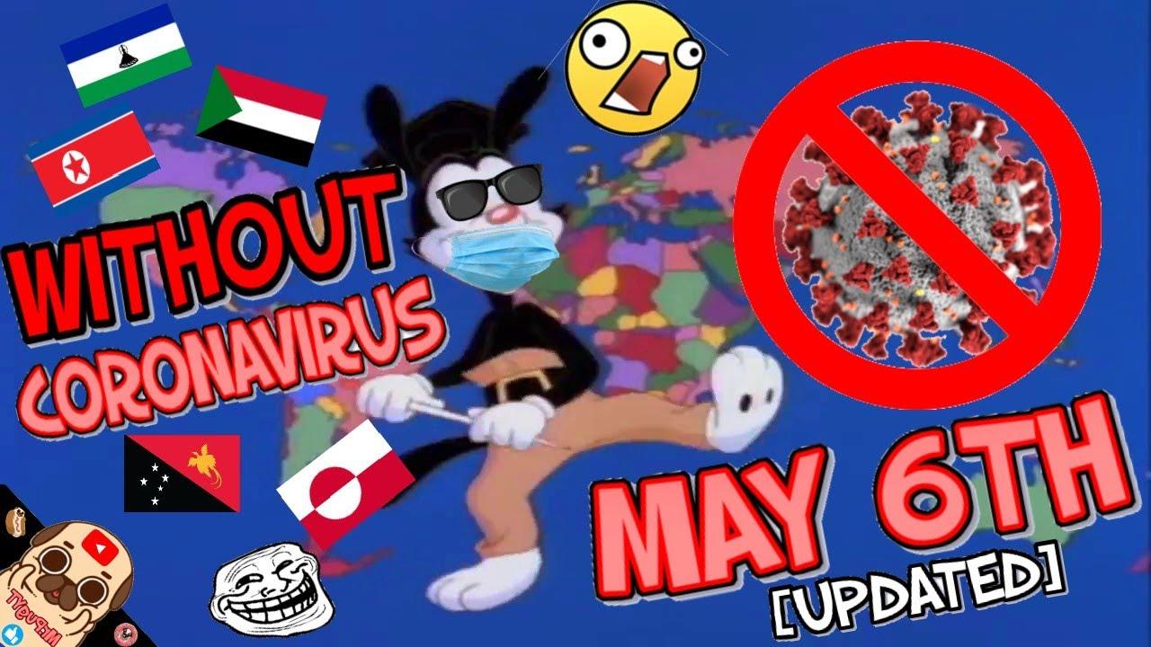 Coronavirus Cases (May 6) Yakko's World but he counts NOT confirmed cases [UPDATE](Kim Jong un