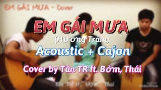 Em Gái Mưa (Hương Tràm) Cover Acoustic, Cajon by Tân TR ft. Bờm, Thái