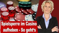 Wie kann ich meine Spielsperre im Casino aufheben lassen?