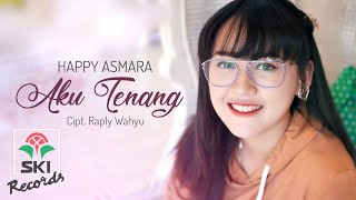 Download Lagu Happy Asmara - Aku Tenang (Official Music Video) mp3