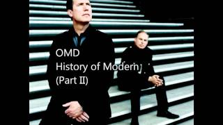 OMD - History of Modern (Part II)