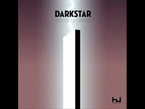 Darkstar - Aidy's Girl's A Computer