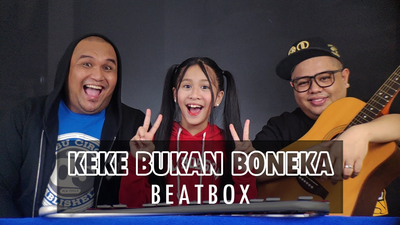 KEKE BUKAN BONEKA Beatbox ft. Microphone Mechanics