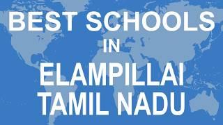 Best Schools in Elampillai, Tamil Nadu   CBSE, Govt, Private, International