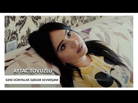 Aytac Tovuzlu - Seni Dunyalar Qeder Sevmisem [2019 Audio]
