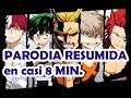 Boku No Hero Academia Parodia Resumida en casi 8 MINUTOS