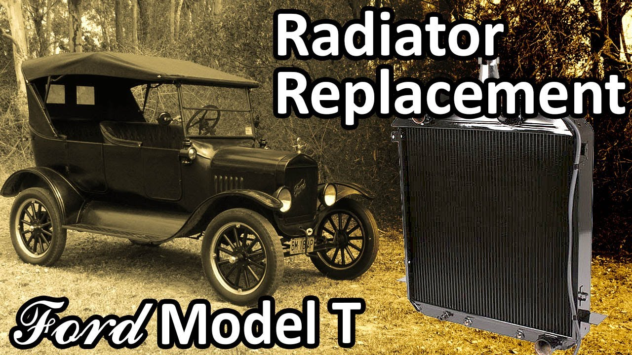 Ford Model T - Radiator Replacement