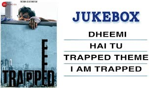 Trapped   Full Movie Audio Jukebox | Rajkummar Rao & Geetanjali Thapa | Alokananda Dasgupta