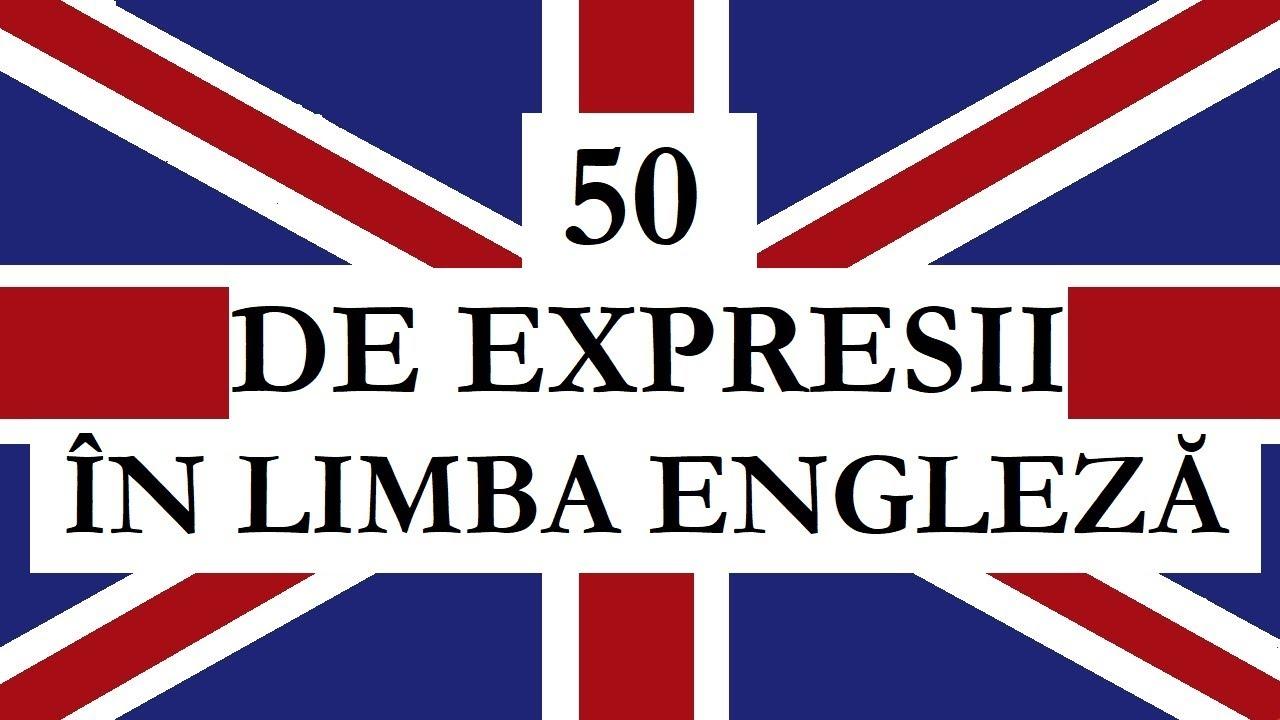 Invata engleza | 50 DE EXPRESII in Limba engleza