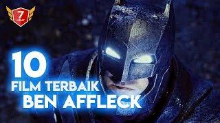 Gak Semuanya Pernah Kamu Tonton ! 10 Film Terbaik Ben Affleck