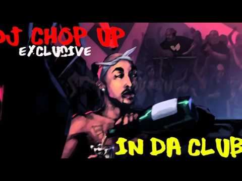 2Pac   In Da Club New 2016 Remix DJ Chop Up Exclusive