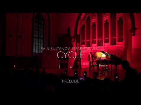 Rain Sultanov & Isfar Sarabski - CYCLE - Prelude (I.Sarabski)