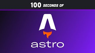 Astro in 100 Seconds