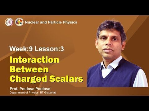Mod-09 Lec-30 Interaction between Charged Scalars