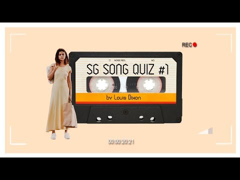 Guess the Song [SG SONG QUIZ #1]