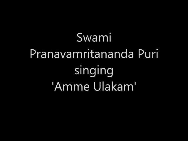 Swami Pranavamritananda Puri singing Amme Ulakam