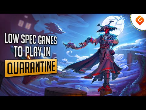 Game Suggest: 10 Low Spec PC Games To Play In Quarantine