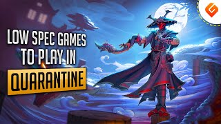 Game Suggest: 10 L๐w Spec PC Games to Play in Quarantine