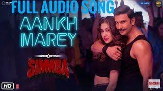 Ranveer Singh:Aankh Marey Full Audio Song-SIMMBA_Sara Ali Khan-Neha Kakkar,Tanishk Bagchi,Kumar Sanu