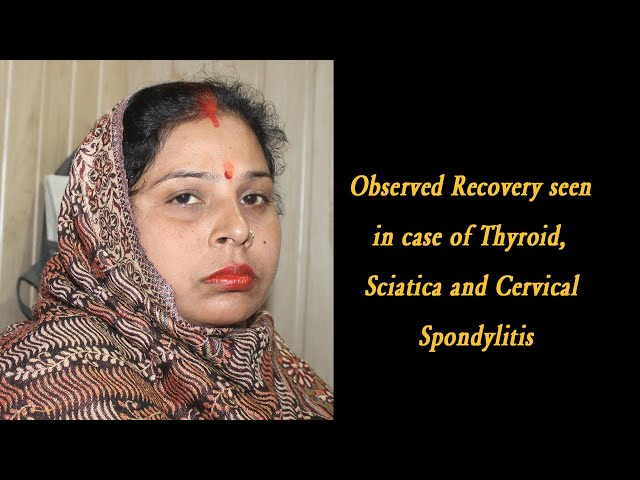 First Visit: Observed Recovery seen in case of Thyroid, Sciatica and Cervical Spondylitis