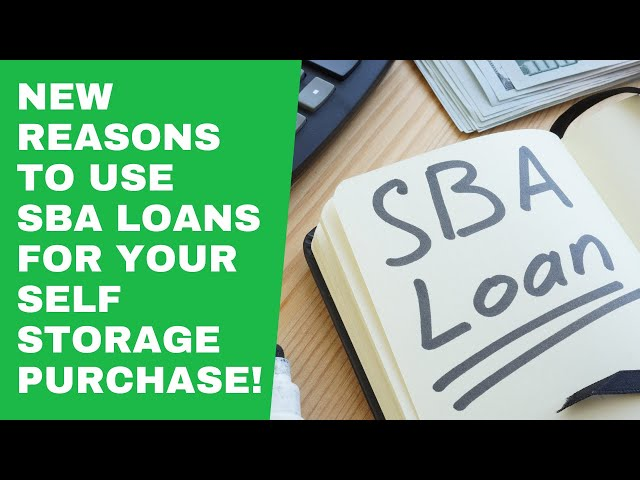 New Reasons To Use SBA Loans For Your Self Storage Purchase!