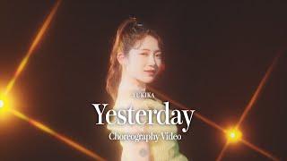 유키카 YUKIKA - 「Yesterday」 안무 영상 Choreography Video