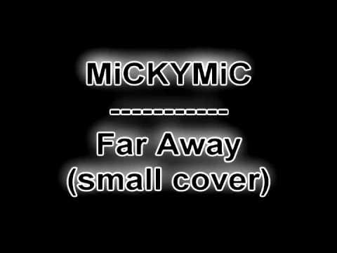 MiCKYMiC - Far Away