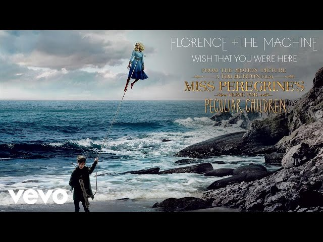 """Wish That You Were Here (From """"Miss Peregrine's Home for Peculiar Children"""")"""