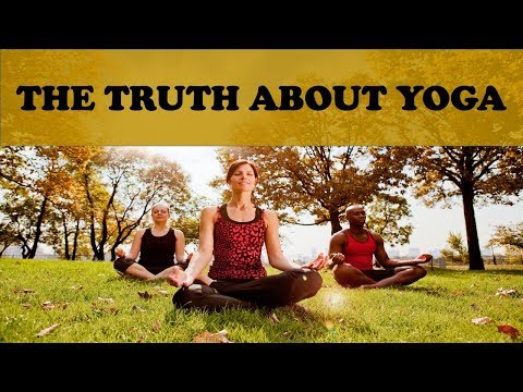 THE TRUTH ABOUT YOGA