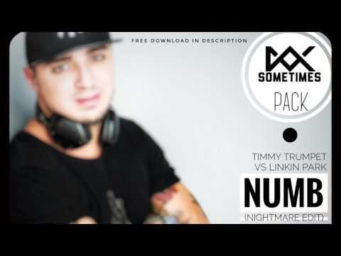 Linkin Park vs Timmy Trumpet - NUMB [Nightmare Edit] (Dax Sometimes Bootleg)