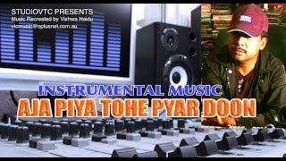 AAJA PIYA TOHE PYAR DOON  INSTRUMENTAL MUSIC  STUDIOVTC AUSTRALIA