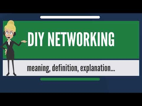 What is DIY NETWORKING? What does DIY NETWORKING mean? DIY NETWORKING meaning & explanation