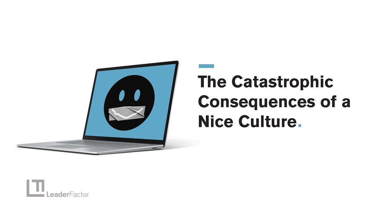 The Catastrophic Consequences of a Nice Culture