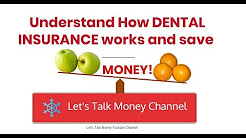 What is covered by Dental Insurance and How to choose a dental plan