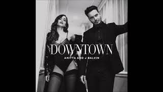 Anitta J Balvin Downtown Audio