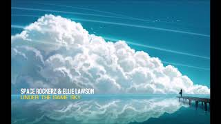 Space RockerZ Ellie Lawson Under The Same Sky Original Mix
