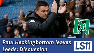 LS11 | Paul Heckingbottom leaves Leeds: Discussion